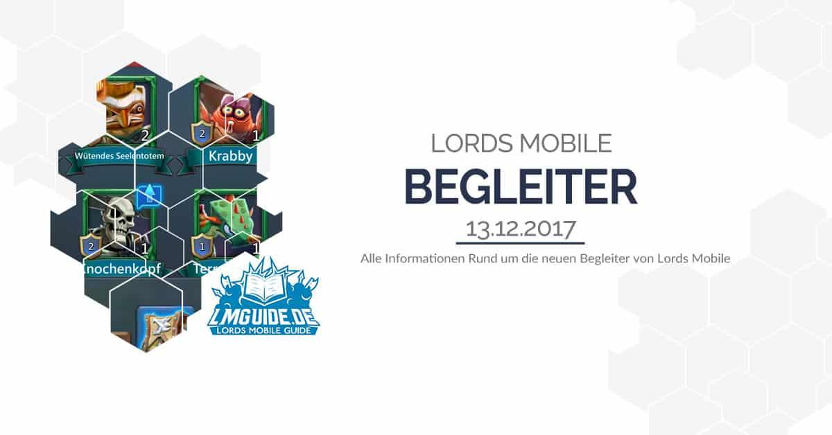 Alles zu den neuen Begleiter Funktionen in Lords Mobile